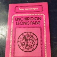 Libros: ENCHHIRIDION LEONIS PAPAE PAPA LEÓN MAGNO. Lote 253522385