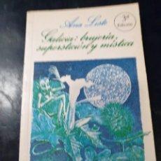 Libros: GALICIA BRUJERIA SUPERSTICIÓN Y MÍSTICA ANA LISTE. Lote 253522825