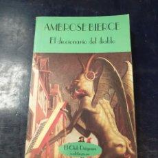 Libros: EL DICCIONARIO DEL DIABLO AMBROSE BIERCE. Lote 253523665