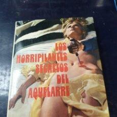 Libros: LOS HORRIPILANTES SECRETOS DEL AQUELARRE FELIZ LLAUGÉ. Lote 253527650