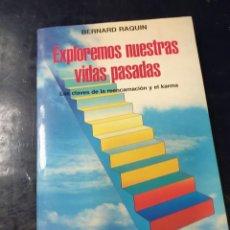 Libros: EXPLOREMOS NUESTRAS VIDAS PASADAS BERNARD RAQUIN. Lote 253535705