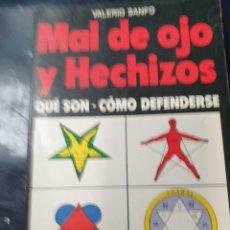 Libros: MAL DE OJO Y HECHIZOS QUE SON COMO DEFENDERSE VALERIO SANFO. Lote 253536100