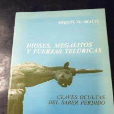 Libros: DIOSES MEGALITICOS Y FUERZAS TELURICAS MIQUEL ARACIL. Lote 253536630