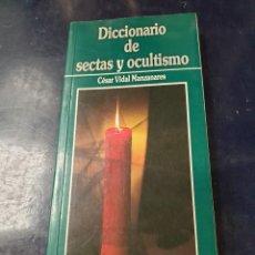 Libros: DICCIONARIO DE SECTAS SECRETAS Y OCULTISMO CÉSAR VIDAL MANZANARES. Lote 253539290