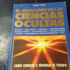 Libros: EL GRAN LIBRO DE LAS CIENCIAS OCULTAS LAURA TUAN. Lote 253620770