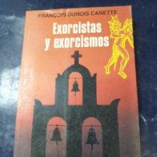 Libros: EXORCISTAS Y EXORCISMOS FRANÇOISE DUNOIS. Lote 254230845
