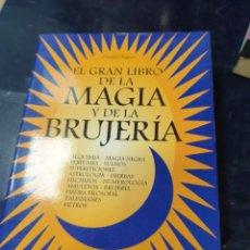 Libros: EL GRAN LIBRO DE LA MAGIA Y LA BRUJERIA. Lote 254250575