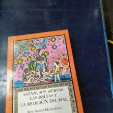 Libros: SATAN SUS SIERVAS LAS BRUJAS Y LA RELIGION DEL MAL XOSE RAMÓN MARIÑO FERRO. Lote 254253900