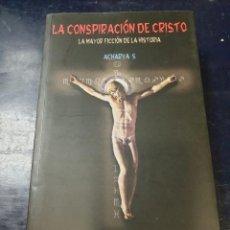 Libros: LA CONSPIRACIÓN DE CRISTO LA MAYOR FICCIÓN DE LA HISTORIA AGOTADO 1ª EDICIÓN 700 PÁGINAS. Lote 256022865