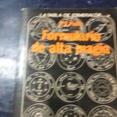 Libros: FORMULARIO DE ALTA MAGIA. Lote 256023420