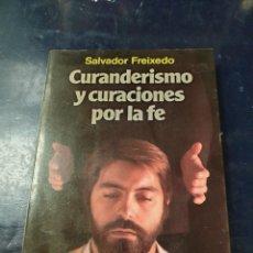 Libros: CURANDERISMO Y CURACIONES POR LA FE SALVADOR FREIXEDO. Lote 256025115