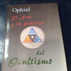 Libros: EL ARTE Y LA PRACTICA DEL OCULTISMO OPHIEL. Lote 256025745