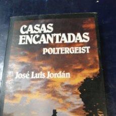 Libros: CASAS ENCANTADAS POLTERGEIST JOSÉ LUÍS JORDÁN (AGOTADO). Lote 256026315