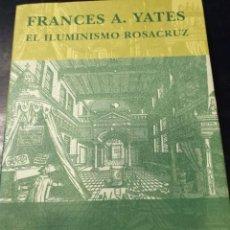 Libros: EL ILUMINISMO ROSACRUZ FRANCES A, YATES. Lote 256031865