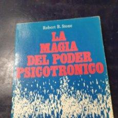 Libros: LA MAGIA DEL PODER PSICOTRONICO ROBERT B, STONE. Lote 256045545