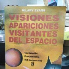 Libros: VISIONES APARICIONES VISITANTES DEL ESPACIO-HILARY EVANS-UN ESTUDIO COMPARATIVO DEL ENIGMA SER-KIER. Lote 257460450