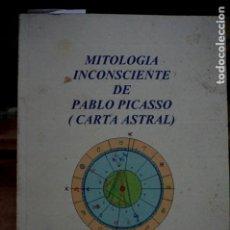 Libros: ALCALA MALAVE ANGEL.MITOLOGIA INCONSCIENTE DE PICASSO(CARTA ASTRAL).. Lote 257641170