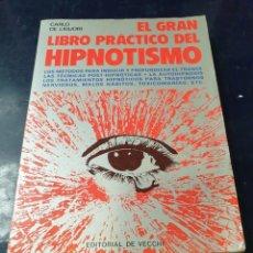 Libros: LIBRO PRACTICO DEL HIPNOTISMO CARLO DE LIGUORI. Lote 261823875