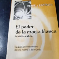 Libros: EL PODER DE LA MAGIA BLANCA MATTHIAS MALA. Lote 261826345