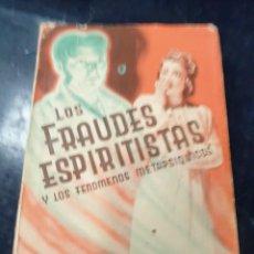 Libros: LOS FRAUDES ESPIRITISTASY LOS FENOMENOS METAPSIQUICOS. Lote 261827580