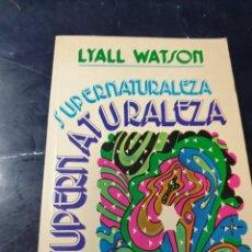 Libros: SUPERNATURALEZA LYALL WATSON. Lote 261830200