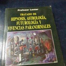 Libros: TRATADO DE HIPNOSIS ASTROLOGIA, FUTUROLOGIA Y VIVENCIAS PARANORMALES PRF, LESTER (DEDICADO Y FIRMADO. Lote 262271720