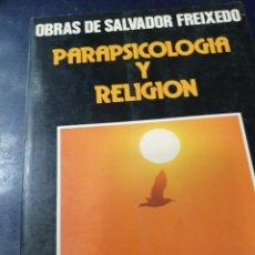 Libros: PARAPSICOLOGIA Y RELIGIÓN SALVADOR FREIXEDO ( Y UN LIBRO DE REGALO) 2 LIBROS. Lote 262272720