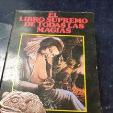 Libros: EL LIBRO SUPREMO DE TODAS LAS MAGIAS ALBERTO EL GRANDE. Lote 262373505