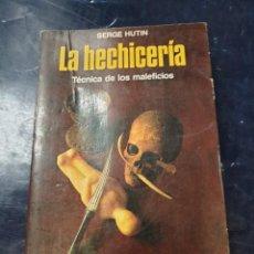 Libros: LA HECHICERIA TECNICA DE LOS MALEFICIOS SERGE HUTIN. Lote 262374555