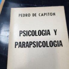 Libros: PSICOLOGIA Y PARAPSICOLOGIA PEDRO DE CAPITON. Lote 262374815