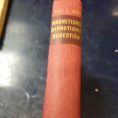 Libros: MAGNETISMO HIPNOTISMO SUGESTIÓN PAUL G, JAGOT. Lote 262384500