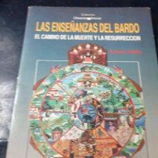 Libros: LAS ENSEÑANZAS DEL BARDO EL CAMINO DE LA MUERTE Y LA RESURRECIÓN. Lote 262438485