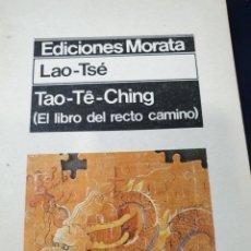 Libros: LAO-TSE TAO-TE- CHING EL LIBRO DEL RECTO CAMINO. Lote 262439770