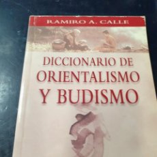 Libros: DICCIONARIO DE ORIENTALISMO Y BUDISMO RAMIRO A, CALLE. Lote 262442230