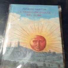 Libros: LA TRADICIÓN OCULTA DEL ALMA PATRICK HARPUR. Lote 262451685