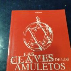 Libros: LAS CLAVES DE LOS AMULETOS. Lote 262541515