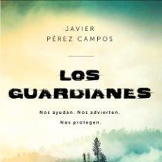 Libros: LOS GUARDIANES NOS AYUDAN. NOS ADVIERTEN. NOS PROTEGEN. JAVIER PÉREZ CAMPOS. Lote 265391979