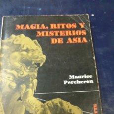 Libros: MAGIA RITOS Y MISTERIOS DE ASIA MAURICE PERCHERON. Lote 265518174