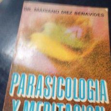 Libros: PARASICOLOGIA Y MEDITACIÓN DR, MARIANO DIEZ BENAVIDES. Lote 265519689