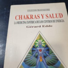 Libros: CHAKRAS Y ALUD LA MEDICINA TANTRICA DE LOS CENTROS DE ENERGIA GERARD EDDE. Lote 265539394