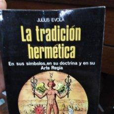 Libros: LA TRADICIÓN HERMÉTICA-EN SUS SÍMBOLOS,EN SUS DOCTRINAS-JULIUS EVOLA-EDITA MR 1975. Lote 267704969