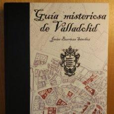 Libros: GUÍA MISTERIOSA DE VALLADOLID. Lote 268164189