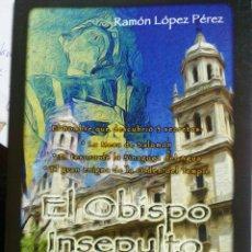 Libros: EL OBISPO INSEPULTO. DON ALONSO DE LA FUENTE DEL SAUCE. Lote 287589588