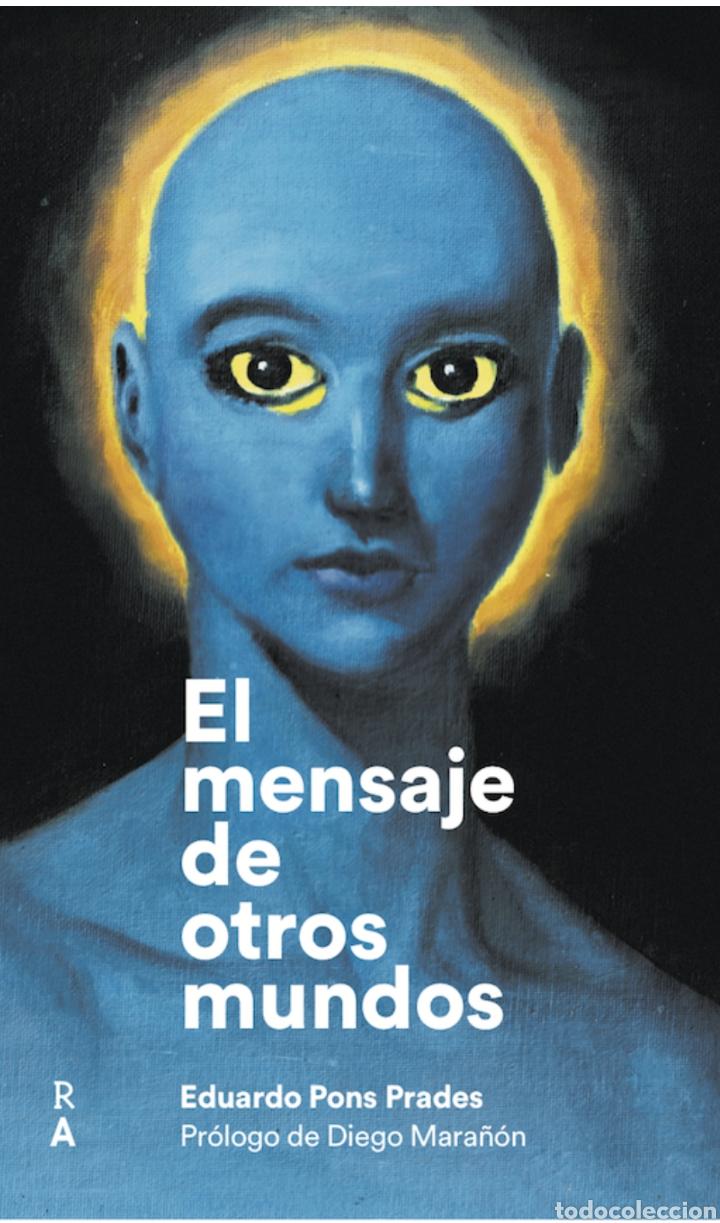 EL MENSAJE DE OTROS MUNDOS. EDUARDO PONS PRADES. DIEGO MARAÑÓN. RA. (Libros Nuevos - Humanidades - Esoterismo (astrología, tarot, ufología, etc.))