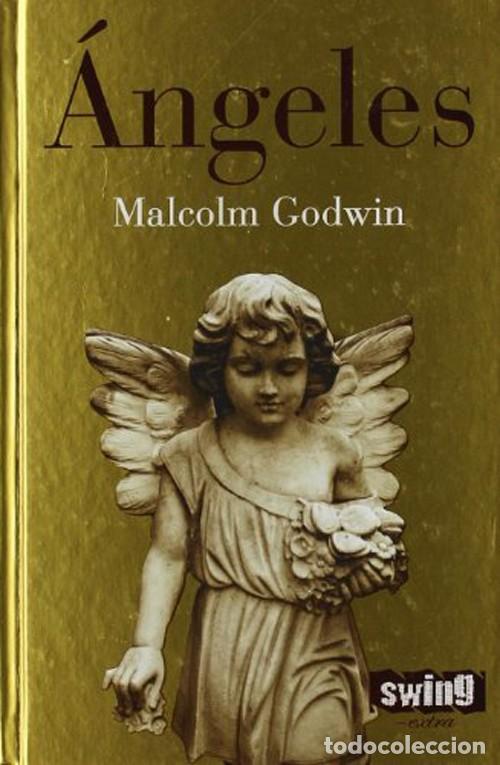 ÁNGELES. MALCOLM GODWIN (Libros Nuevos - Humanidades - Esoterismo (astrología, tarot, ufología, etc.))