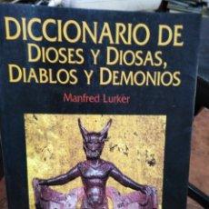 Libri: DICCIONARIO DE DIOSES Y DIOSAS,DIABLOS Y DEMONIOS-MANFRED LURKER-EDITA PAIDOS 1999. Lote 275091568