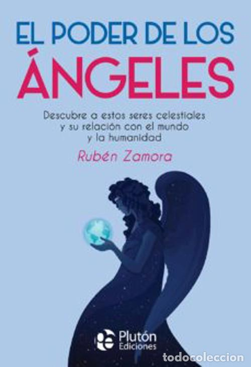 EL PODER DE LOS ÁNGELES. RUBEN ZAMORA (Libros Nuevos - Humanidades - Esoterismo (astrología, tarot, ufología, etc.))