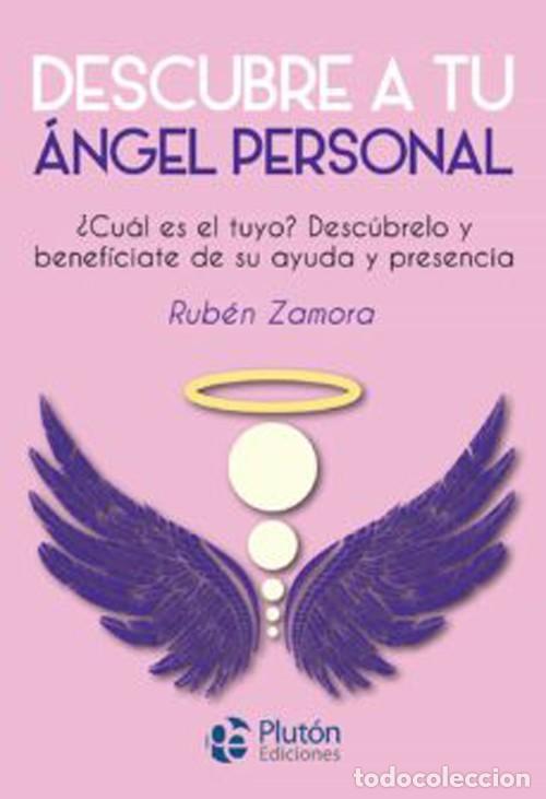DESCUBRE A TU ÁNGEL PERSONAL. RUBEN ZAMORA (Libros Nuevos - Humanidades - Esoterismo (astrología, tarot, ufología, etc.))