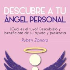 Libros: DESCUBRE A TU ÁNGEL PERSONAL. RUBEN ZAMORA. Lote 275117843