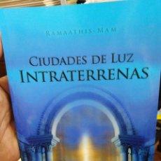 Libros: CIUDADES DE LUZ INTRATERRENAS-RAMAATHIS-MAM/EDITA AMATISTA-2015. Lote 275119608
